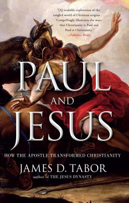 Paul and Jesus: How the Apostle Transformed Christianity Cover Image