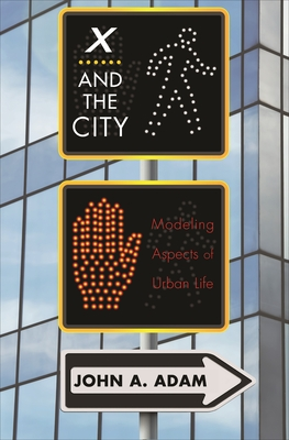 X and the City: Modeling Aspects of Urban Life Cover Image