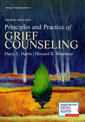 Principles and Practice of Grief Counseling, Third Edition Cover Image