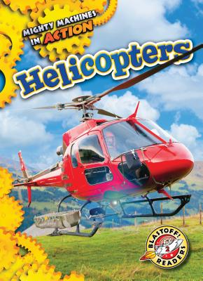 Helicopters (Mighty Machines in Action) Cover Image