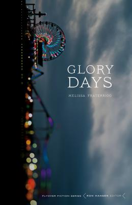 Glory Days (Flyover Fiction) Cover Image