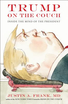 Trump on the Couch: Inside the Mind of the President Cover Image