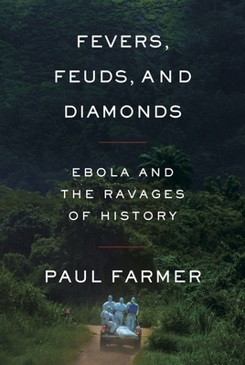 Fevers, Feuds, and Diamonds: Ebola and the Ravages of History Cover Image