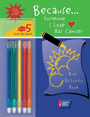 Because . . . Someone I Love Has Cancer: Kids' Activity Book Cover Image
