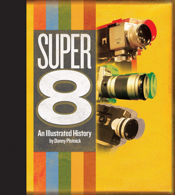 Super 8: An Illustrated History Cover Image