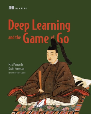 Deep Learning and the Game of Go Cover Image