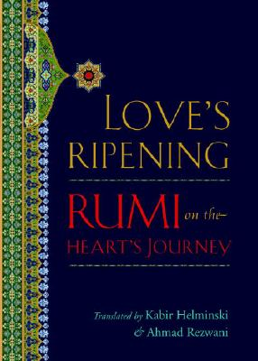 Love's Ripening: Rumi on the Heart's Journey Cover Image