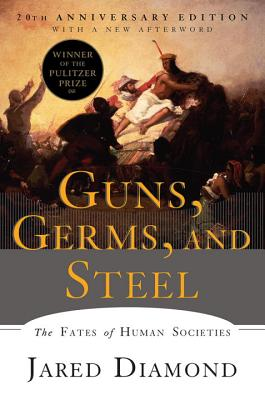Guns, Germs, and Steel Jared Diamond, Norton, $18.95,