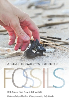 A Beachcomber's Guide to Fossils (Wormsloe Foundation Nature Book #36) Cover Image