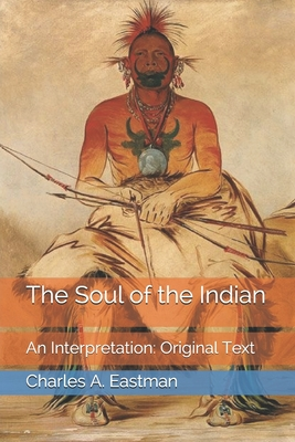 The Soul of the Indian: An Interpretation: Original Text Cover Image