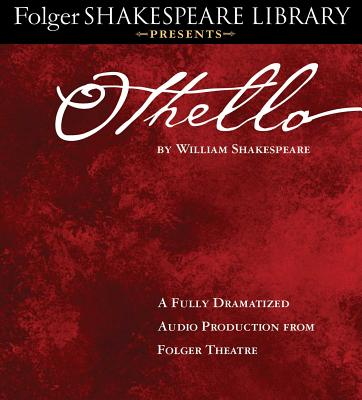 Othello: Fully Dramatized Audio Edition (Folger Shakespeare Library Presents) Cover Image