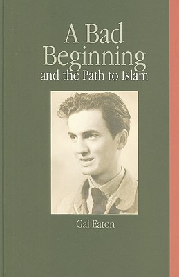 A Bad Beginning and the Path to Islam Cover