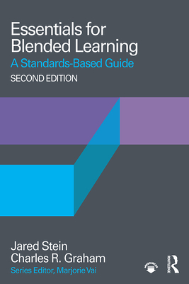 Essentials for Blended Learning, 2nd Edition: A Standards-Based Guide (Essentials of Online Learning) Cover Image