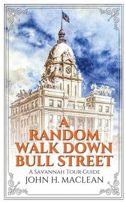 A Random Walk Down Bull Street: A Savannah Tour Guide Cover Image