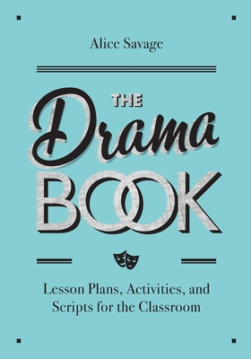 The Drama Book: Lesson Plans, Activities, and Scripts for English-Language Learners Cover Image