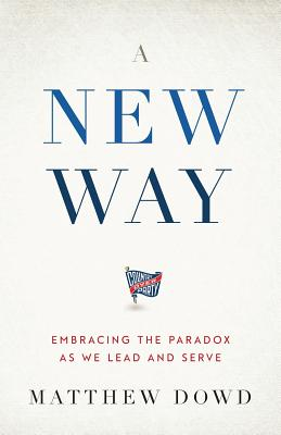 A New Way: Embracing the Paradox as We Lead and Serve Cover Image