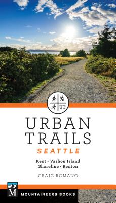 Urban Trails Seattle: Shoreline, Renton, Kent, Vashon Island Cover Image