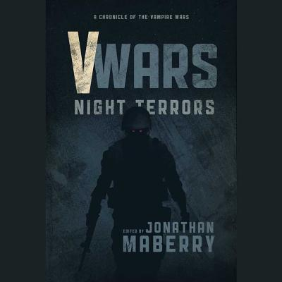 V Wars: Night Terrors Lib/E: New Stories of the Vampire Wars Cover Image