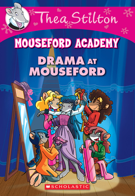 Drama at Mouseford (Thea Stilton Mouseford Academy #1): A Geronimo Stilton Adventure Cover Image