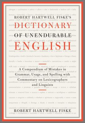 Robert Hartwell Fiske's Dictionary of Unendurable English Cover