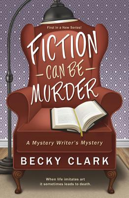 Fiction Can Be Murder (Mystery Writer's Mystery #1) Cover Image