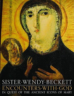 Encounters with God: In Quest of Ancient Icons of Mary Cover Image