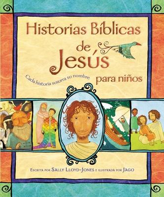 Historias Bíblicas de Jesús Para Niños: Cada Historia Susurra Su Nombre Cover Image