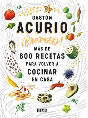 Bravazo / Exquisite: Más de 600 recetas para cocinar en casa Cover Image