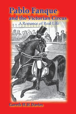 Pablo Fanque and the Victorian Circus: A Romance of Real Life Cover Image