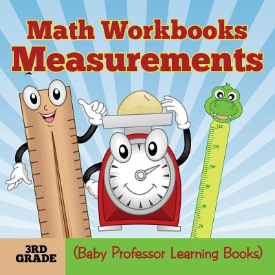 Math Workbooks 3rd Grade: Measurements (Baby Professor Learning Books) Cover Image