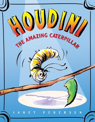 Cover for Houdini the Amazing Caterpillar