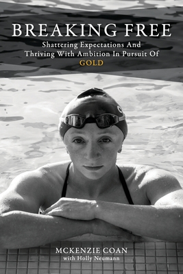 Breaking Free: Shattering Expectations and Thriving With Ambition in Pursuit of Gold Cover Image