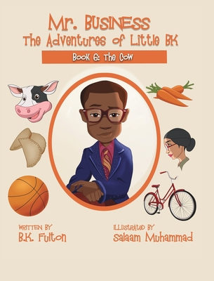 Mr. Business: The Adventures of Little BK: Book 6: The Cow Cover Image