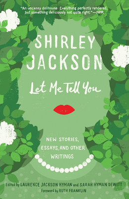 Let Me Tell You: New Stories, Essays, and Other Writings Cover Image