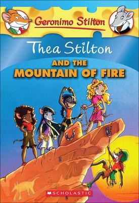 Thea Stilton and the Mountain of Fire (Geronimo Stilton: Thea Stilton #2) Cover Image