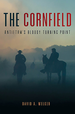 The Cornfield: Antietam's Bloody Turning Point Cover Image