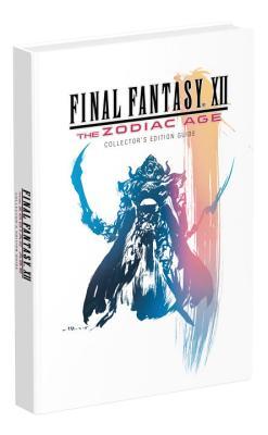 Final Fantasy XII: The Zodiac Age: Prima Collector's Edition Guide Cover Image