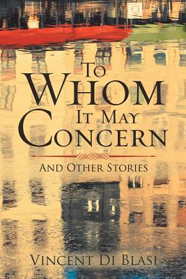 To Whom It May Concern: And Other Stories Cover Image