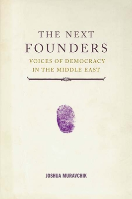 The Next Founders: Voices of Democracy in the Middle East Cover Image