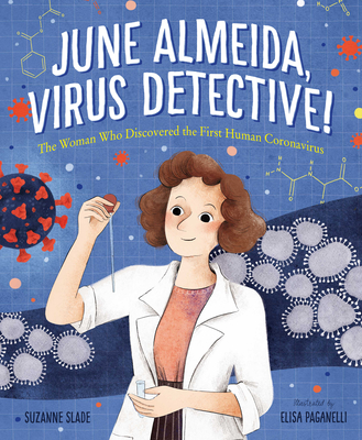 June Almeida, Virus Detective!: The Woman Who Discovered the First Human Coronavirus Cover Image