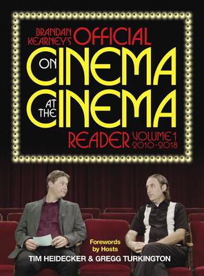 Brandan Kearney's Official On Cinema At the Cinema Reader: Volume One: 2010-2018 Cover Image
