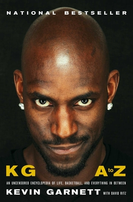 KG: A to Z: An Uncensored Encyclopedia of Life, Basketball, and Everything in Between Cover Image