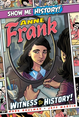 Anne Frank: Witness to History! (Show Me History!) Cover Image