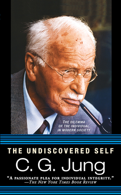 The Undiscovered Self: The Dilemma of the Individual in Modern Society Cover Image