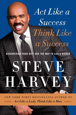 Act Like a Success, Think Like a Success: Discovering Your Gift and the Way to Life's Riches Cover Image