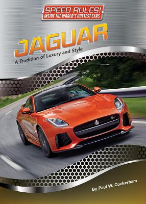 Jaguar: A Tradition of Luxury and Style (Speed Rules! Inside the World's Hottest Cars #8) Cover Image