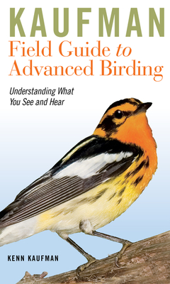 Cover for Kaufman Field Guide to Advanced Birding (Kaufman Field Guides)