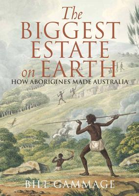 The Biggest Estate on Earth: How Aborigines Made Australia Cover Image