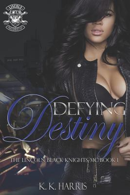 Defying Destiny: Lincoln Black Knights MC Cover Image