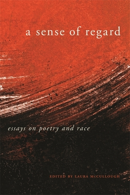 A Sense of Regard: Essays on Poetry and Race Cover Image